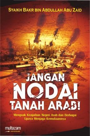 Jangan Nodai Tanah Arab