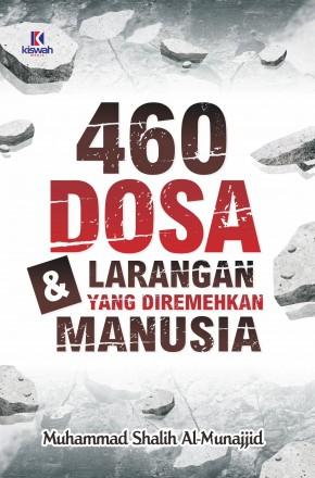460 Dosa dan Larangan yang Diremehkan Manusia