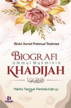 Biografi Ummul Mukminin Khadijah