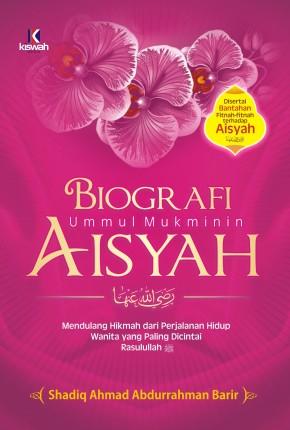 Biografi Ummul Mukminin Aisyah Radhiyallahu Anha