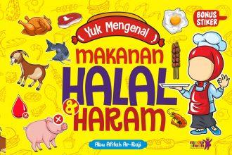 Yuk Mengenal Makanan Halal & Haram