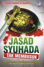 Jasad Syuhada tak Membusuk