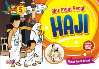 Seri Rukun Islam (5) : Aku Ingin Pergi Haji