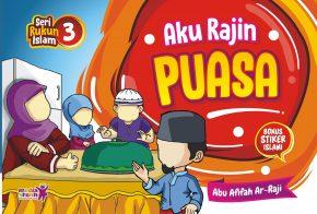 Seri Rukun Islam (3) : Aku Rajin Puasa