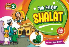Seri Rukun Islam (2) : Yuk Belajar Shalat