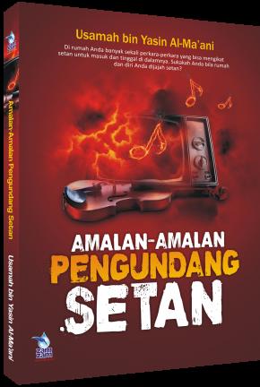 Amalan-amalan Pengundang Setan
