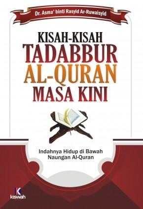 Kisah-kisah Tadabbur Al-Quran Masa Kini