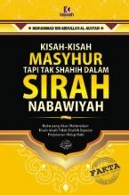 Kisah-kisah Masyhur Tapi Tak Shahih dalam Sirah Nabawiyah (HC)