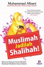Muslimah Jadilah Shalihah!