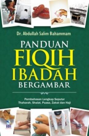 Panduan Fiqih Ibadah Bergambar (HC)