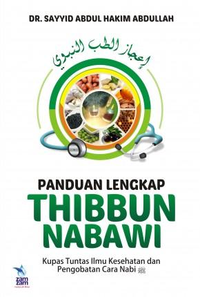 Panduan Lengkap Thibbun Nabawi