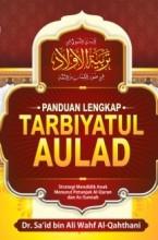 Panduan Lengkap Tarbiyatul Aulad (HC)