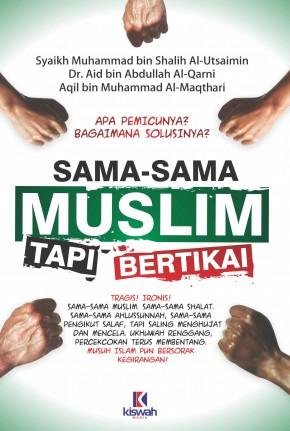 Sama-sama Muslim Tapi Bertikai